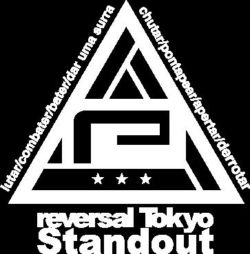 reversal Tokyo Standout